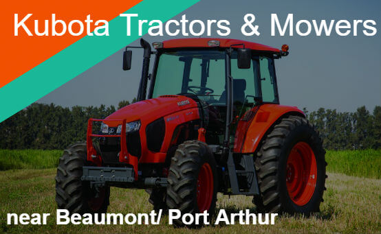 Kubota Tractors Mowers Near Beaumont / Port Arthur