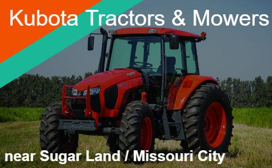 Kubota Tractors Mowers Near Sugar Land / Missouri City